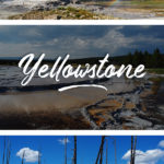 Images of Yellowstone National Park and the text: What you need to know before visiting Yellowstone
