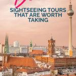 Berlin at sunset with the text: Berlin - Sightseeing Tours that are worth taking