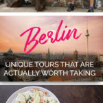 Photos from Berlin and food with the text: Berlin - Unique Tours that are actually worth taking
