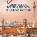 Berlin bei Sonnenuntergang mit dem Text: Berlin - Sightseeing Touren, die sich wirklich lohnen