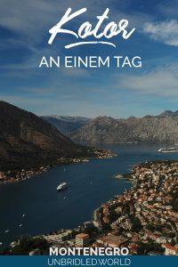 Blick auf die Kotor-Bucht von der Festung in Kotor und dem Text: Kotor an einem Tag