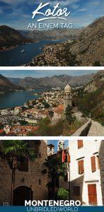 Bilder von Kotor und der Kotor-Bucht und der Text: Kotor an einem Tag