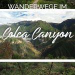 Bilder vom Colca Canyon in Peru und der Text: Wanderwege im Colca Canyon