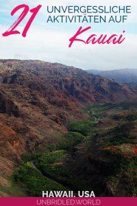 Canyon mit grünem Tal auf Kauai (Hawaii) mit dem Text: 21 unvergessliche Aktivitäten auf Kauai
