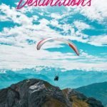 Paraglider in the mountains with the text: Best adventure destinations