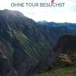 Canyon Berge mit Aussichtsplattform und dem Text: Wie du den Colca Canyon ohne Tour besuchst