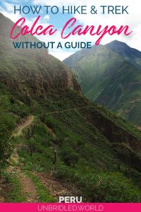 Green canyon with the text: How to hike and trek Colca Canyon without a guide