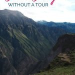 Canyon with a view point and the text: How to visit Colca Canyon without a tour