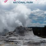 Geyser at Yellowstone with the text: Things you should know before visiting Yellowstone National Park