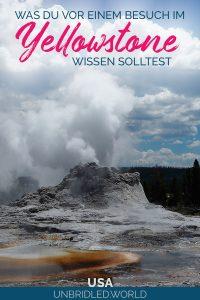 Geysir mit dem Text: Was du vor einem Besuch im Yellowstone wissen solltest
