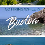 Photos of coastal areas and mountains with the text: Go hiking while in Budva