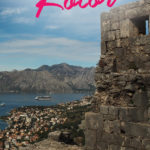 Fortress ruins and a bay view with the text: One Day in Kotor, Montenegro